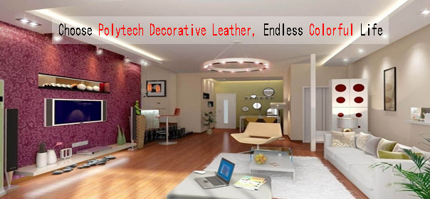 Choose Polytech Decorative Leather, Endless Colorful Life