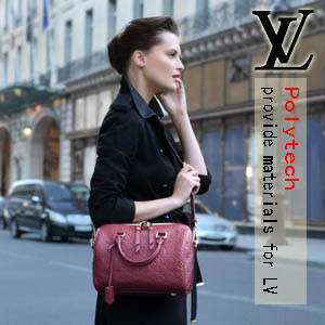 Polytech provide materials for LV(LOUIS VUITTON)